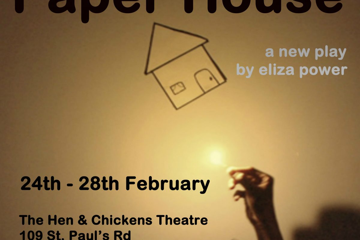 Paper House by Eliza Power 24th – 28th Feb, 7.30pm £8.50