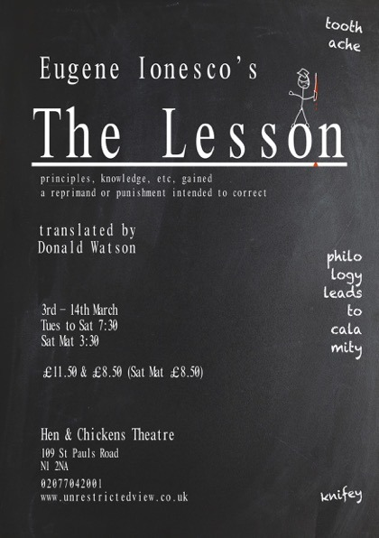 THE LESSON by EUGENE IONESCO 3rd – 14th Mar, Tues to Sat 7.30 & Sat Mat 3.30 – £11.50 & £8.50