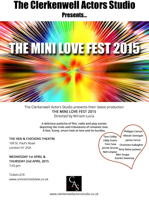 The Clerkenwell Actors Studio presents THE MINI LOVE FEST 2015 1st & 2nd April 7.45pm £10