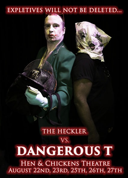 The Heckler Vs. Dangerous T – part of Camden Fringe