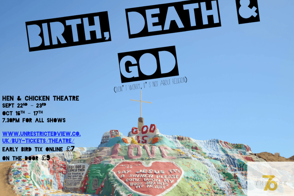 Theatre76: Birth, Death & God