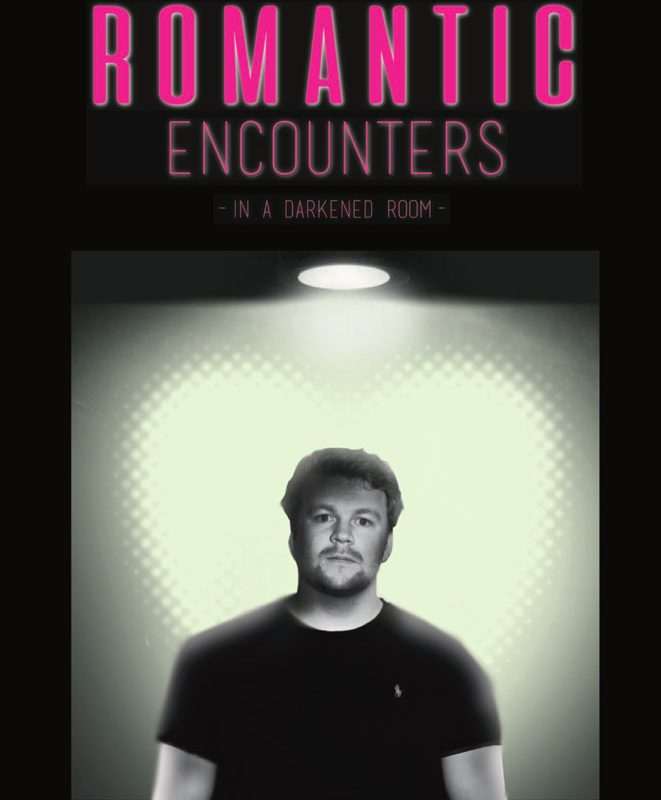 Romantic Encounters in a Darkened Room