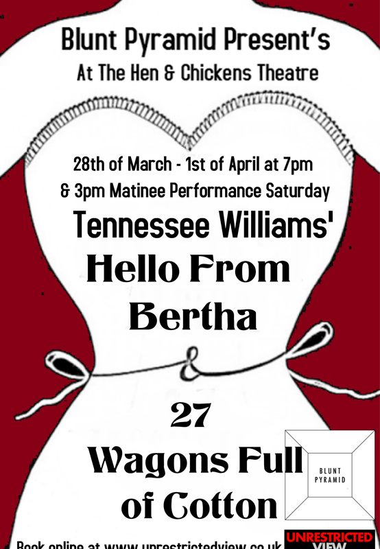 Blunt Pyramid presents Tennessee Williams' 'Hello From Bertha' & '27 Wagons Full of Cotton'