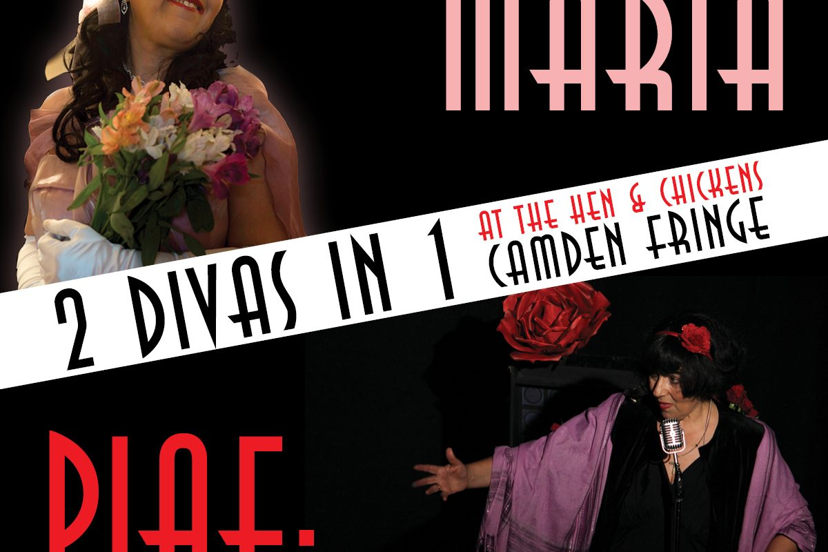 Piaf Love Conquers All and Maria Callas Fringe version – part of the Camden Fringe