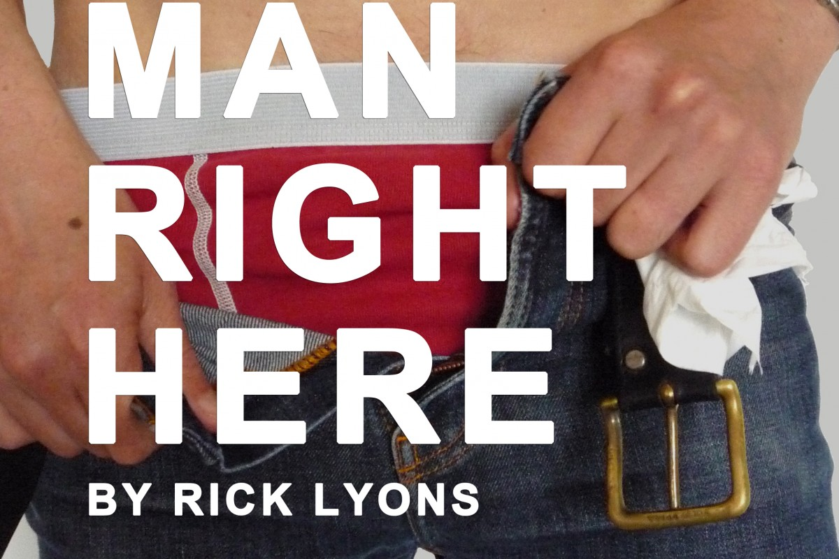 This Man Right Here by Rick Lyons – Part of the Camden Fringe