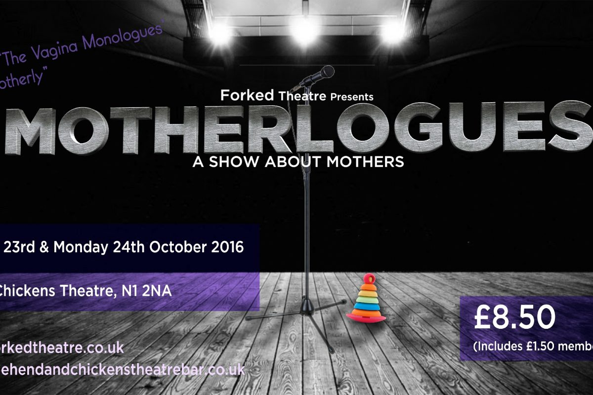 Forked Theatre present: Motherlogues
