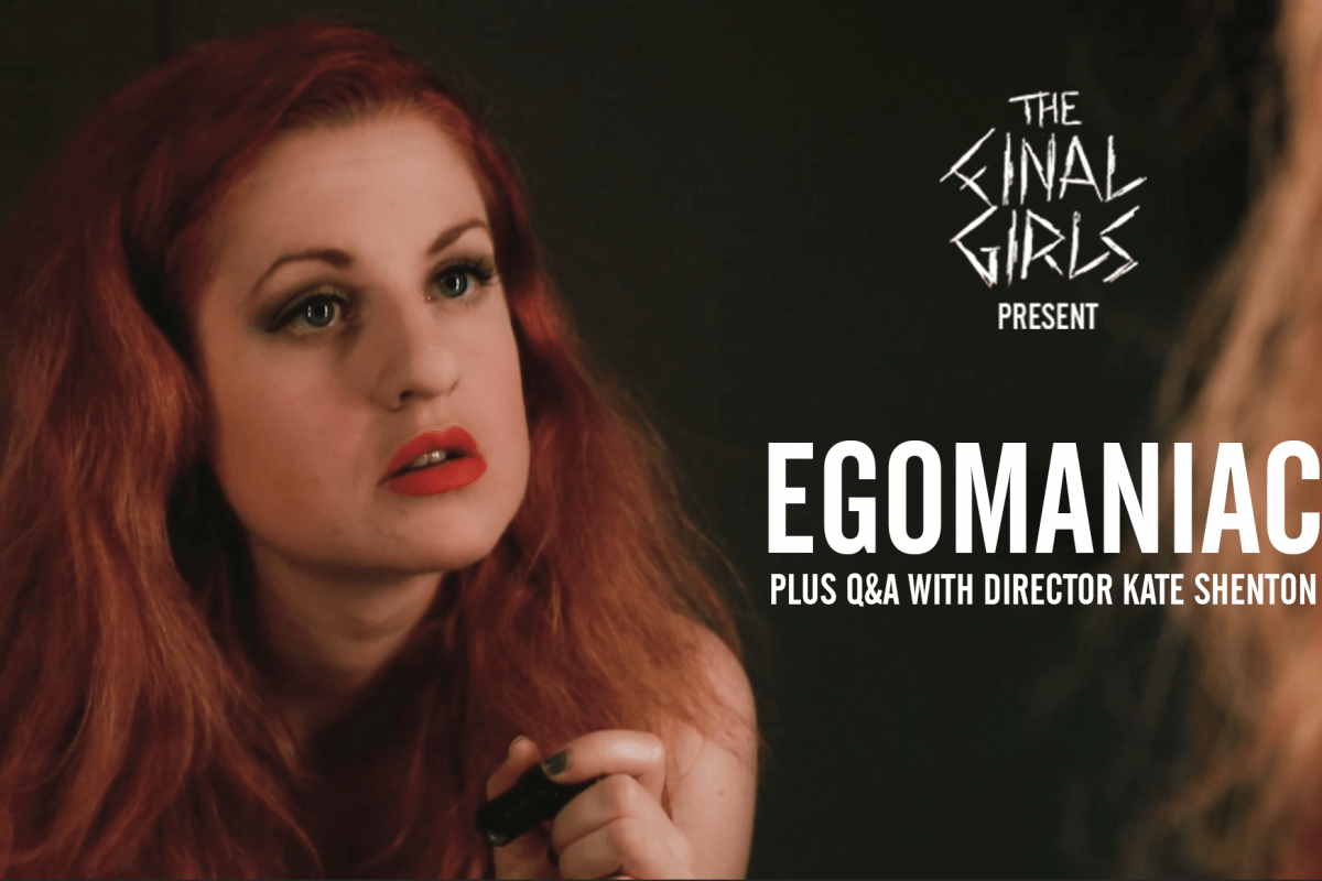 UVHFF: The Final Girls present… Egomaniac
