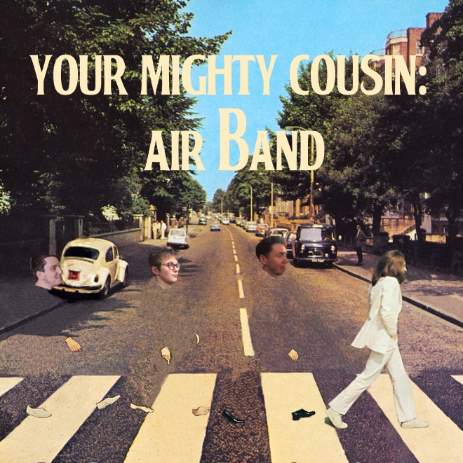 Your Mighty Cousin: Air Band
