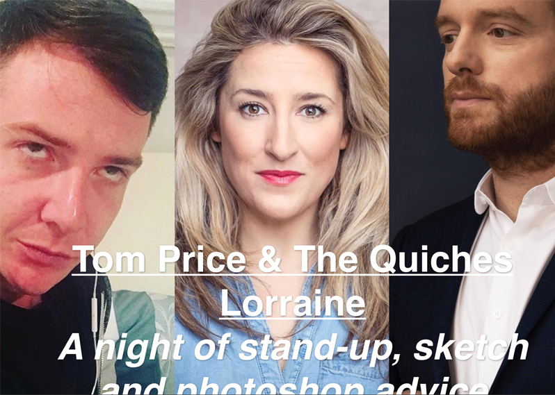 Tom Price & The Quiches Lorraine: A double bill of stand up and sketch.