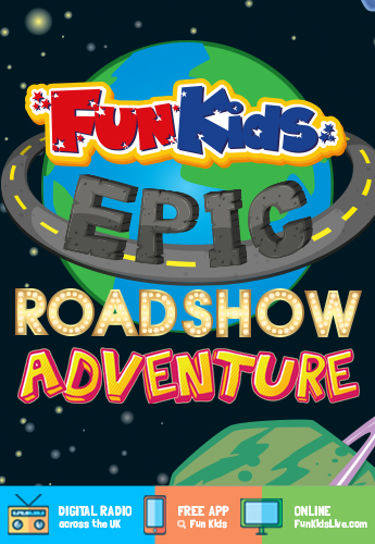 The Fun Kids Epic Roadshow Adventure