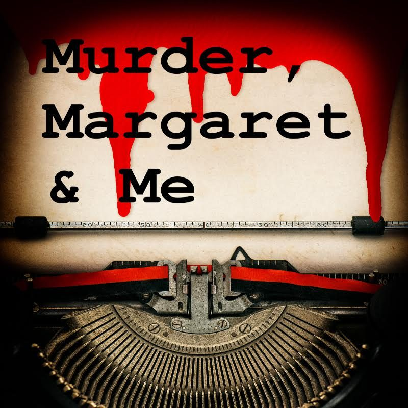 Murder, Margaret & Me