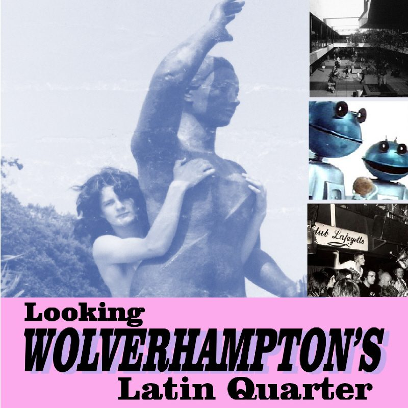 Looking for Wolverhampton's Latin Quarter