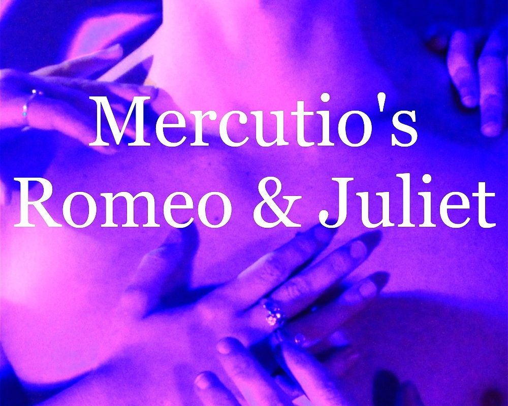Mercutio's Romeo & Juliet